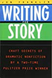 Writing for Story: Craft Secrets of Dramatic Nonfiction (Reference)