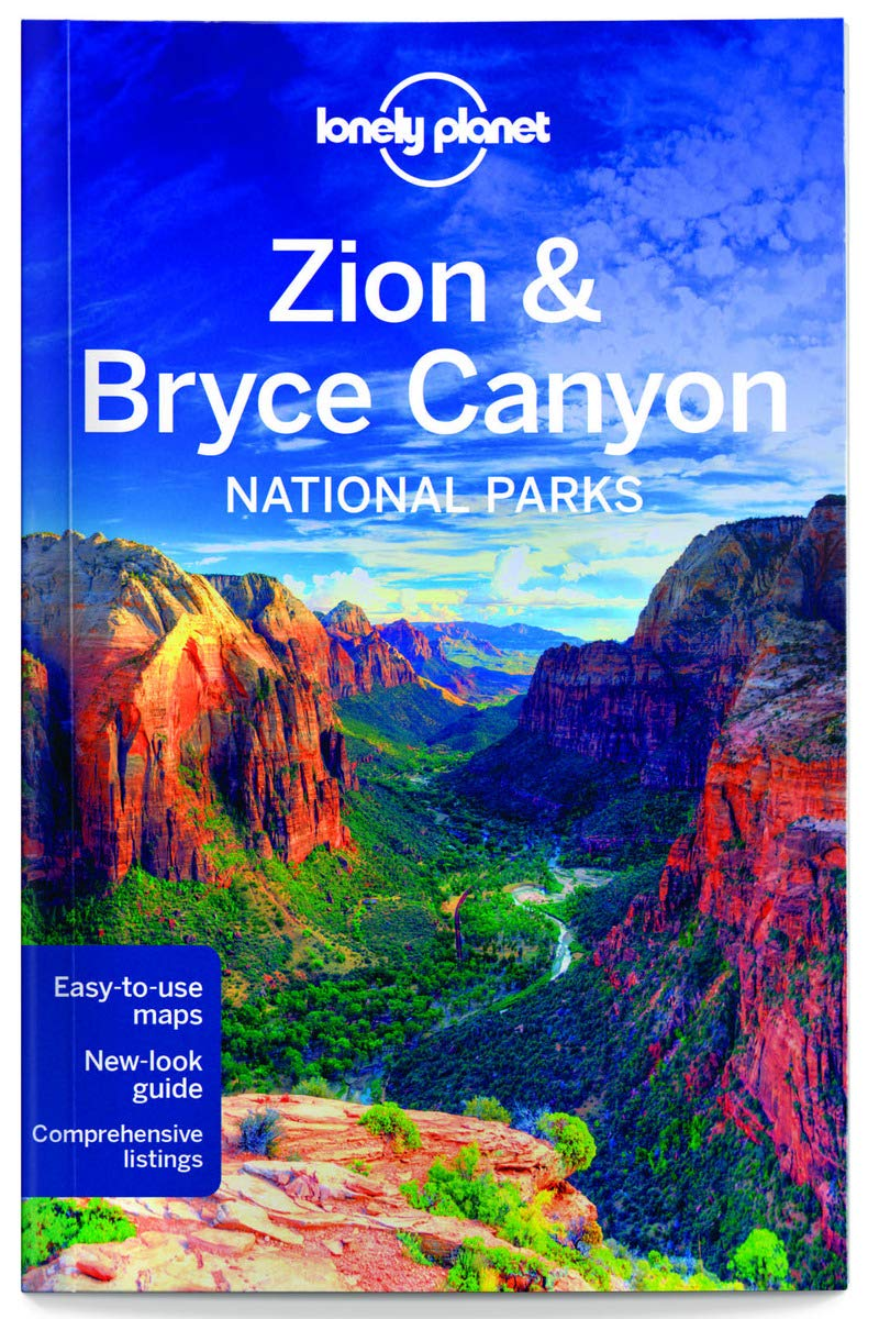 Lonely Planet Zion & Bryce Canyon National Parks (Travel Guide) by LONELY PLANET PUBLICATIONS