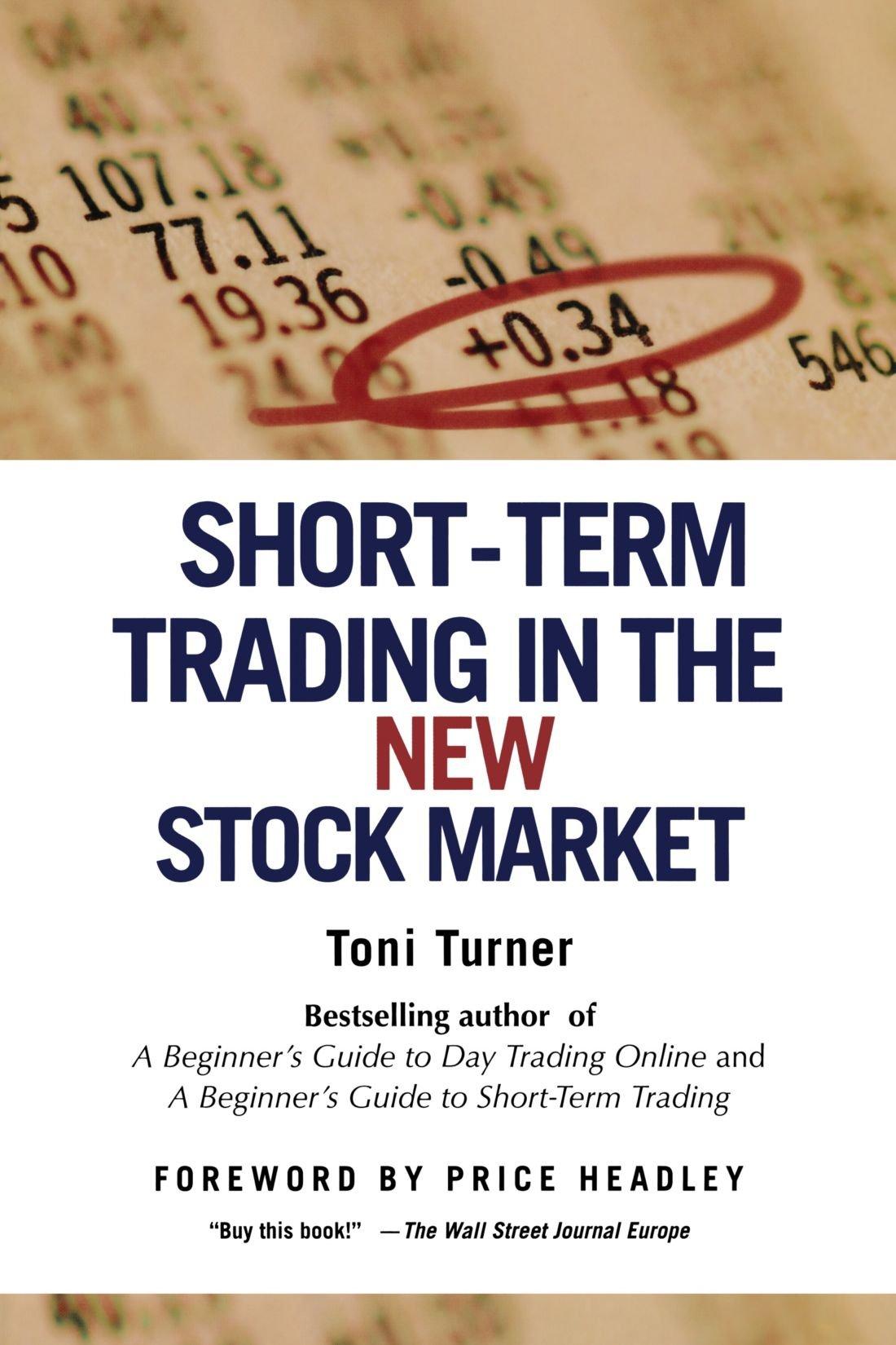 Shortterm Trading In The New Stock Market: Toni Turner: 9780312325701:  Amazon: Books