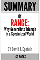 Summary of Range: Why Generalists Triumph in a Specialized World by: David J. Epstein | a Go BOOKS Summary Guide Kindle Edition
