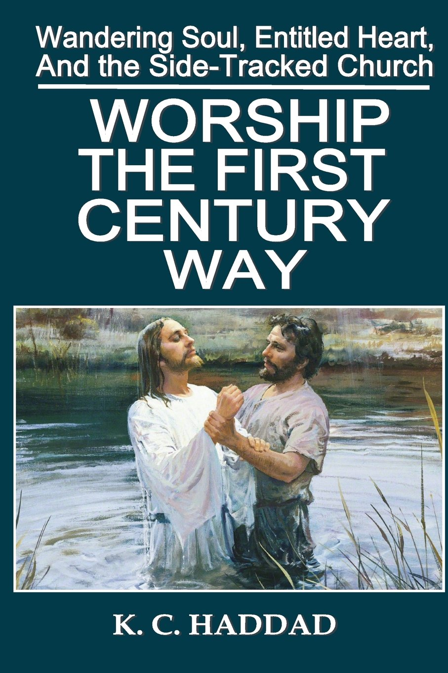 Download Worship the First-Century Way (Wandering Soul, Entitled Heart, Sidetracked Church) PDF