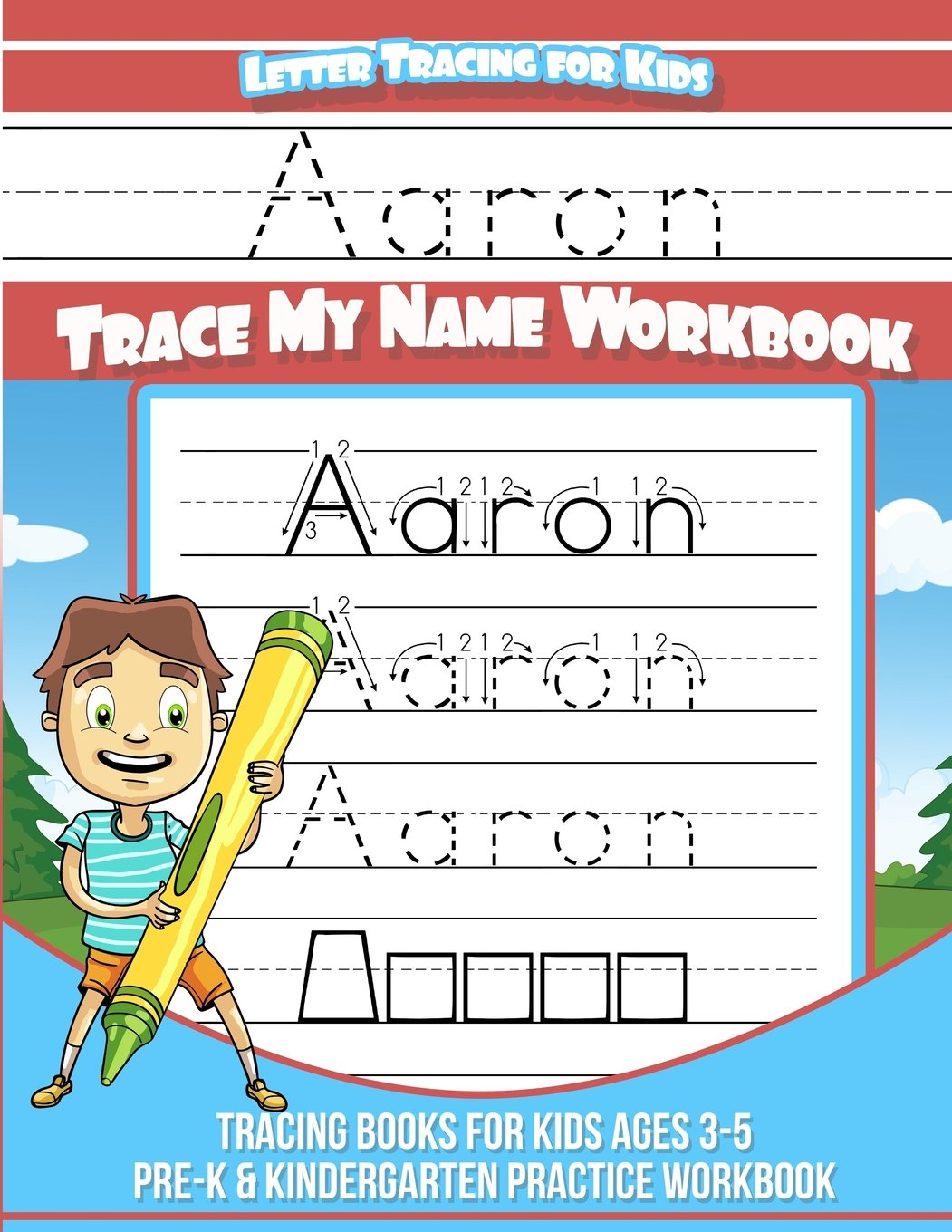 Aaron Letter Tracing for Kids Trace my Name Workbook: Tracing Books for Kids ages 3 - 5 Pre-K & Kindergarten Practice Workbook pdf epub
