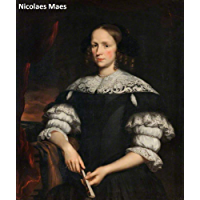 143 Color Paintings of Nicolaes Maes (Maas) - Dutch Golden Age Painter of Genre and Portraits (January 1634 - November 24, 1693)