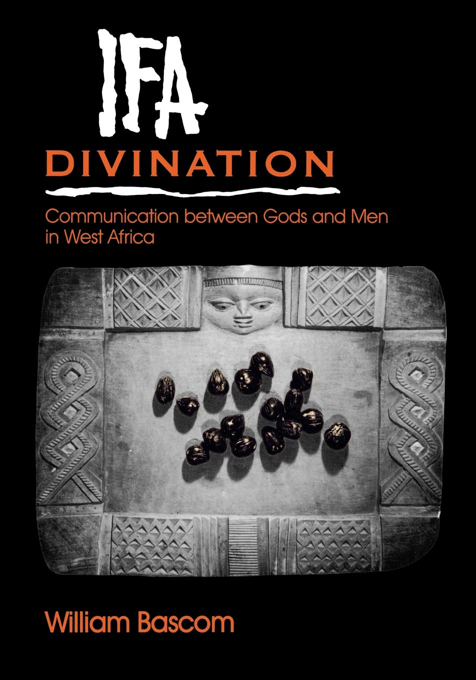 Ifa Divination: Communication Between Gods and Men in West Africa (Midland Book MB 638)