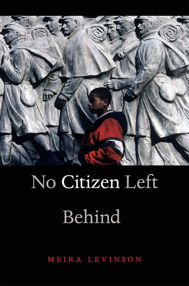 No Citizen Left Behind: Levinson, Meira: 9780674284241: Amazon.com: Books