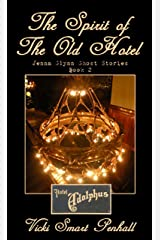 The Spirit of The Old Hotel (Jenna Glynn Ghost Stories Book 2) Kindle Edition