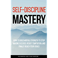 Self-Discipline Mastery: Start Changing Your Life in 10 Days (English Edition)