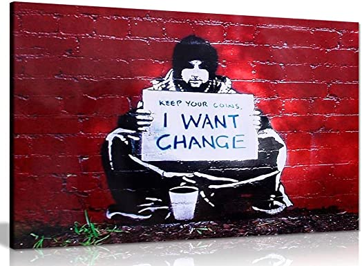 Banksy Keep Coins I Want Change Canvas Wall Art Picture Print 36x24in