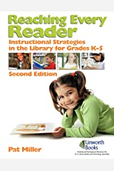 Reaching Every Reader: Instructional Strategies in the Library for Grades K-5, 2nd Edition Paperback