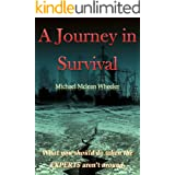 A Journey in Survival: What you should do when the EXPERTS aren't around.