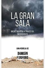 La gran sala: Breve travesía a través del inconsciente (Spanish Edition) Kindle Edition