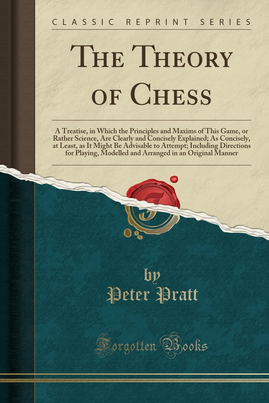 Download The Theory of Chess: A Treatise, in Which the Principles and Maxims of This Game, or Rather Science, Are Clearly and Concisely Explained; As ... Directions for Playing, Modelled and Arranged pdf epub