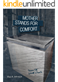 Mother Stands for Comfort: sequel to White Goods