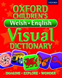 Oxford Children's Welsh-English Visual Dictionary (Oxford Children's Visual Dictionary)