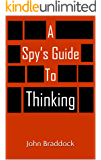 A Spy's Guide to Thinking (Kindle Single)