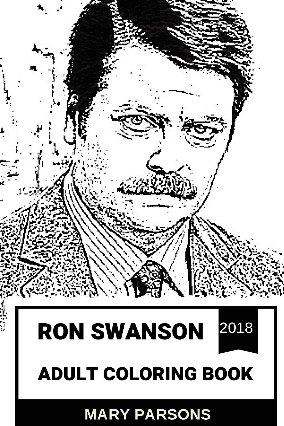 Ron Swanson Adult Coloring Book Nick Offermans Great Persona And