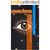 Third Eye Opening Practice Techniques: 7thlife World (001 Book 1)