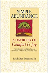 Simple Abundance: A Daybook of Comfort and Joy Kindle Edition