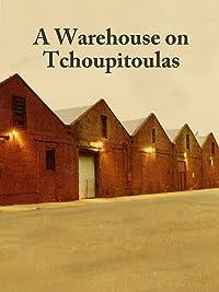 A Warehouse On Tchoupitoulas 2018