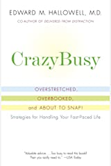CrazyBusy: Overstretched, Overbooked, and About to Snap! Strategies for Handling Your Fast-Paced Life Paperback