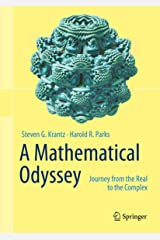 A Mathematical Odyssey: Journey from the Real to the Complex Kindle Edition