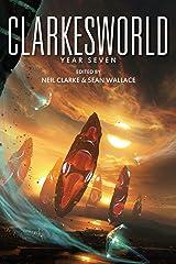 Clarkesworld: Year Seven (Clarkesworld Anthology Book 7) Kindle Edition