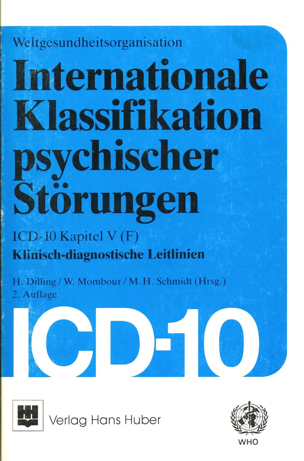 Internationale Klassifikation psychischer Störungen: ICD-10 Kapitel V (F). Klinisch-diagnostische Leitlinien