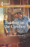 Betting on the Cowboy (The Sisters of Bell River Ranch Book 2)