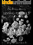 LIVING PHOTO 5 Les Fleurs Noires