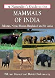 A Naturalist's Guide to the Mammals of India (Naturalist's Guides)