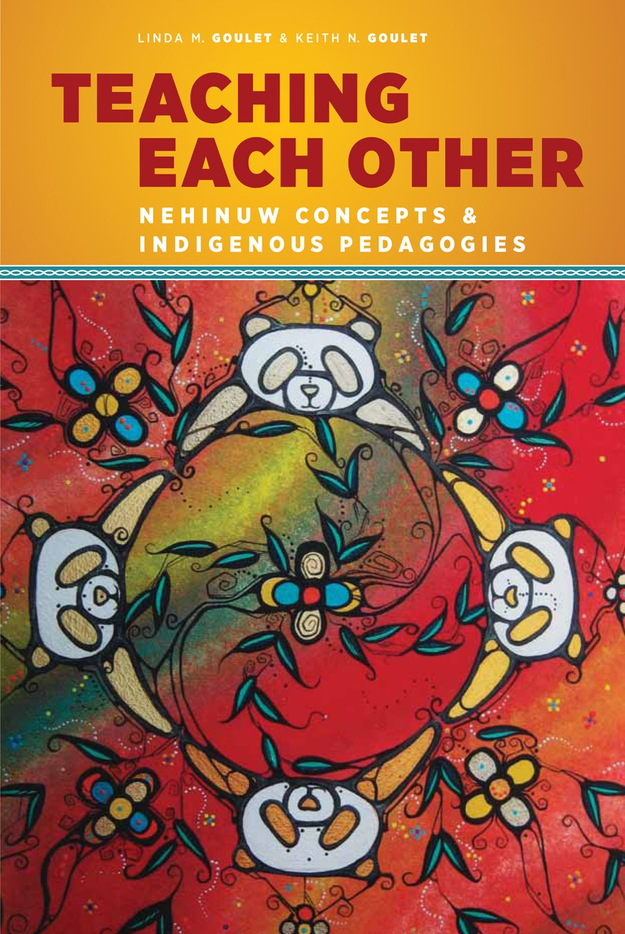 Teaching Each Other: Nehinuw Concepts and Indigenous Pedagogies PDF