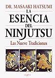 Esencia Del Ninjutsu, La - Las Nueve Tradiciones