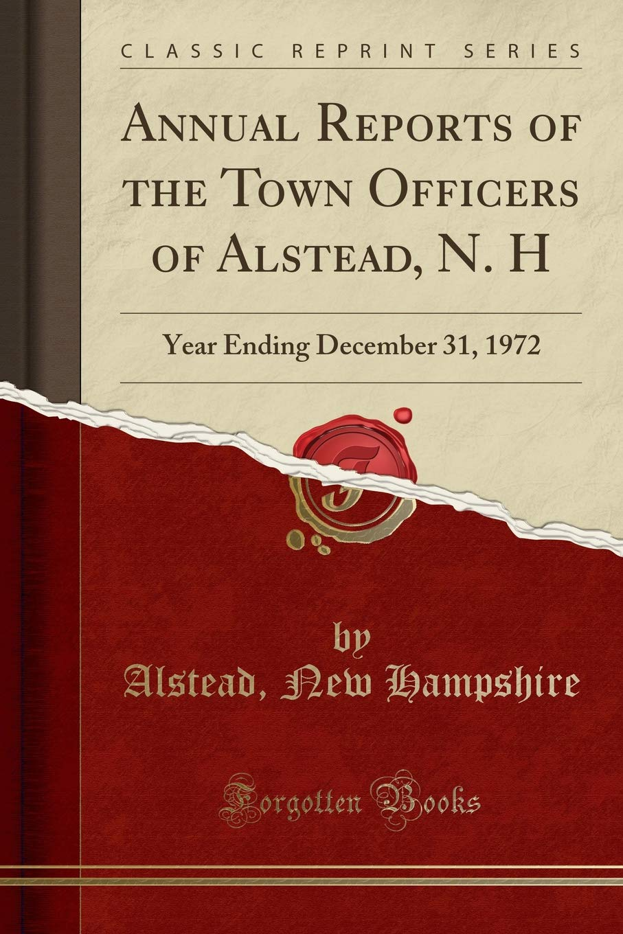 Download Annual Reports of the Town Officers of Alstead, N. H: Year Ending December 31, 1972 (Classic Reprint) pdf