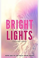 Bright Lights (Talia Shaw Series Book 1) Kindle Edition