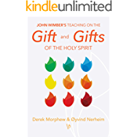 John Wimber's Teaching on the Gift and Gifts of the Holy Spirit