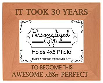 30th Birthday Gift It Took 30 Years Awesome Natural Wood Engraved 4x6 Landscape Picture Frame Wood