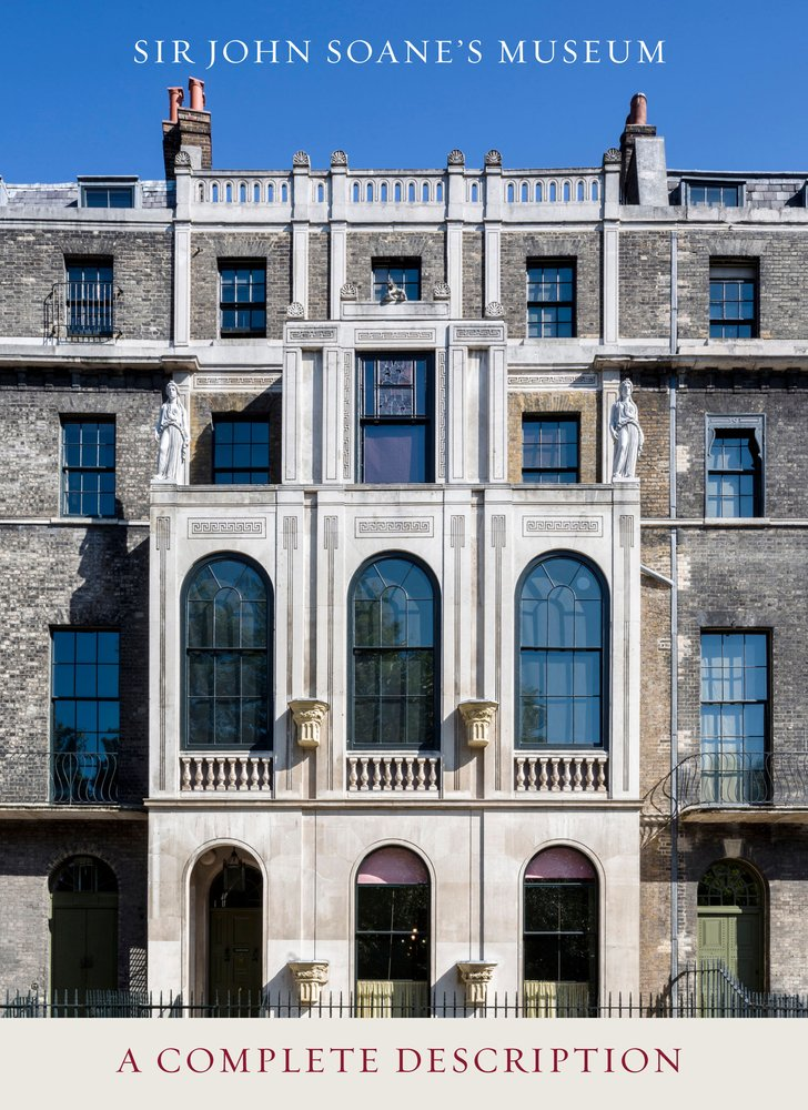 Sir John Soane's Museum: A Complete Description