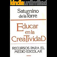 Educar en la creatividad.: Recursos para el medio escolar
