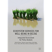 Ecosystem Services for Well-Being in Deltas: Integrated Assessment for Policy Analysis (English Edition)