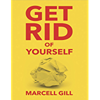 Get Rid of Yourself (English Edition)