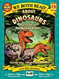 About Dinosaurs / Acerca de los dinosaurios (We Both Read) (Spanish and English Edition)