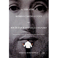 The Theatre of Romeo Castellucci and Socìetas Raffaello Sanzio: From Icon to Iconoclasm, From Word to Image, From Symbol to Allegory