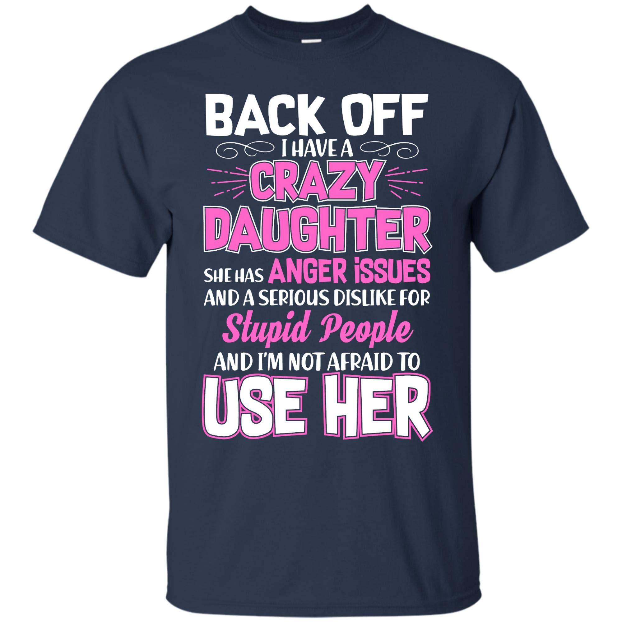 I Have A Crazy Daughter Shirt 1493