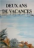 DEUX ANS DE VACANCES (édition illustrée) (French Edition)
