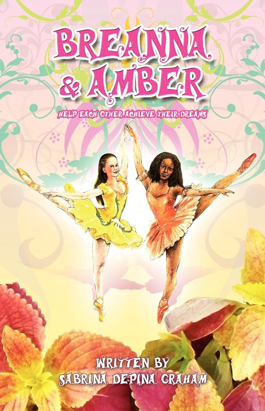Breanna & Amber: Help each other achieve their dreams pdf