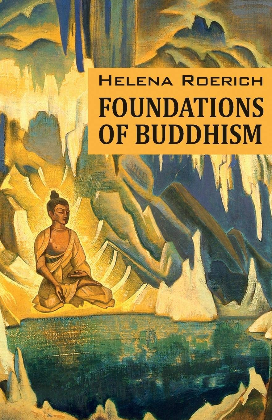 Foundations of Buddhism: Helena Roerich: 9781946742360 ...