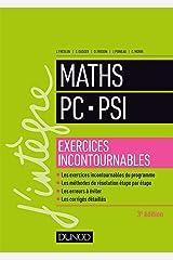 Maths PC-PSI - Exercices incontournables - 3éd. (J'intègre) (French Edition) Paperback