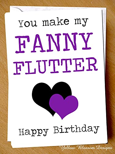 Rude Funny Happy Birthday Greetings Card For Him Her Wife Girlfriend Husband Boyfriend Lover Partner Love Couple You Make My Fanny Flutter Joke Gift