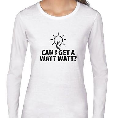 cdcd2aac81 Can I Get a Watt Watt? - Electrician Humor Women's Long Sleeve T-Shirt