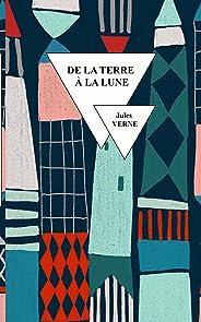De la terre à la lune (Les voyages extraordinaires t. 4) (French Edition)